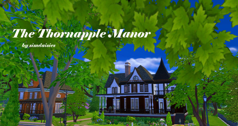 TS4 Lot: The Thornapple Manor